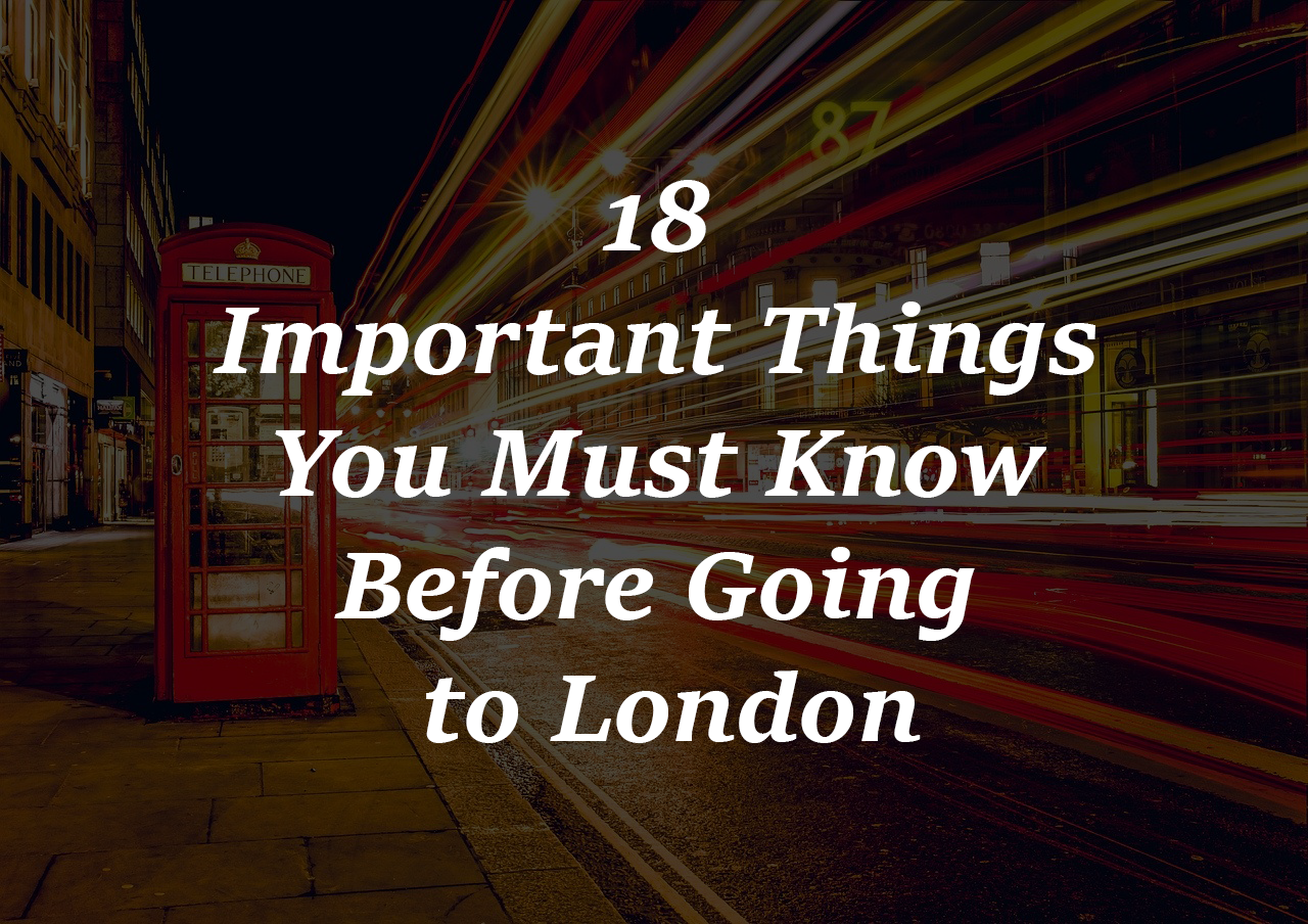 18 Important Things You Must Know Before Going to London
